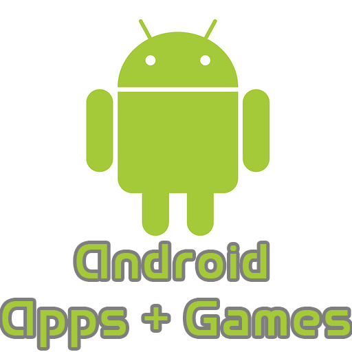 Must-Have Android Apps and Games